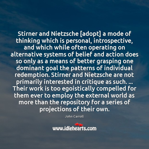 Image, Stirner and Nietzsche [adopt] a mode of thinking which is personal, introspective,