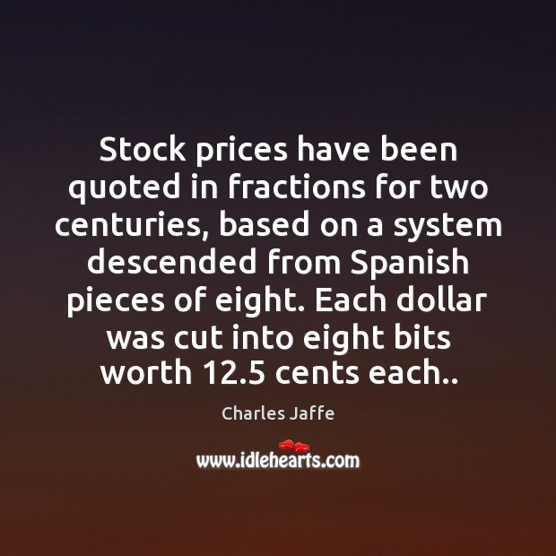 Stock prices have been quoted in fractions for two centuries, based on Image