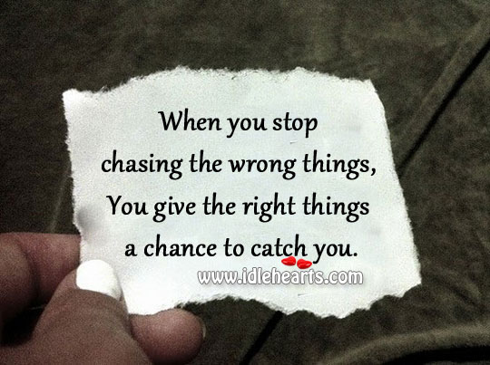 Image, Stop chasing the wrong things