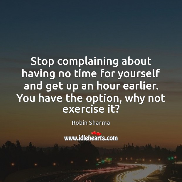 Image, Stop complaining about having no time for yourself and get up an