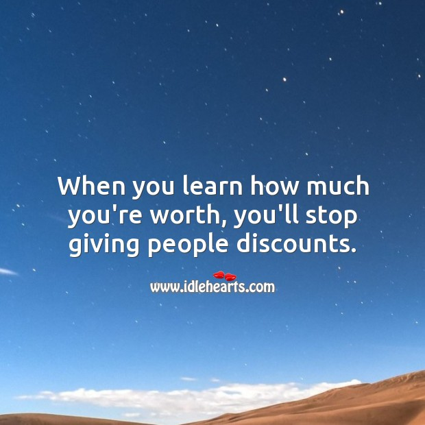 Stop giving people discounts. Worth Quotes Image