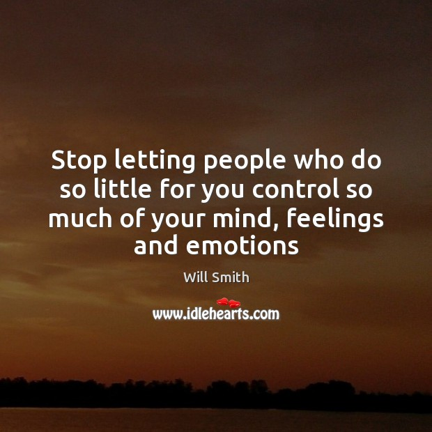 Image, Stop letting people who do so little for you control so much