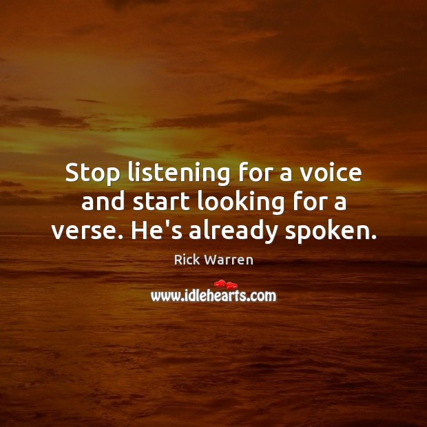 Stop listening for a voice and start looking for a verse. He's already spoken. Image
