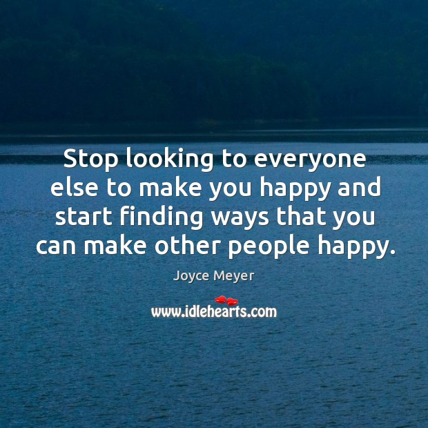 Image, Stop looking to everyone else to make you happy and start finding