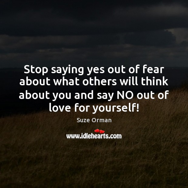Stop saying yes out of fear about what others will think about Image