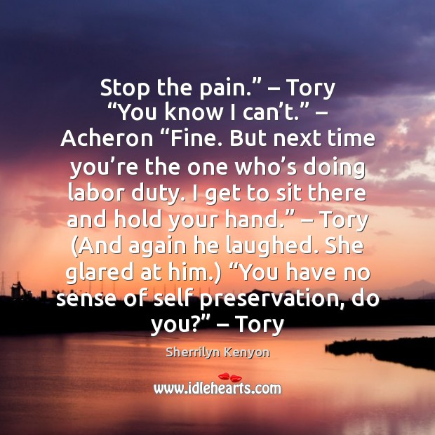"""Stop the pain."""" – Tory """"You know I can't."""" – Acheron """"Fine. But Image"""