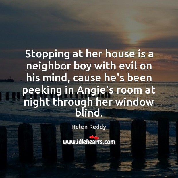 Image, Stopping at her house is a neighbor boy with evil on his