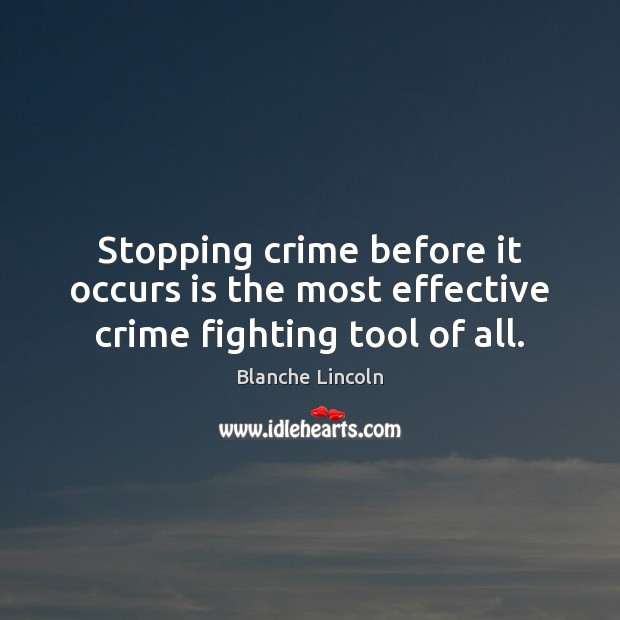 Image, Stopping crime before it occurs is the most effective crime fighting tool of all.