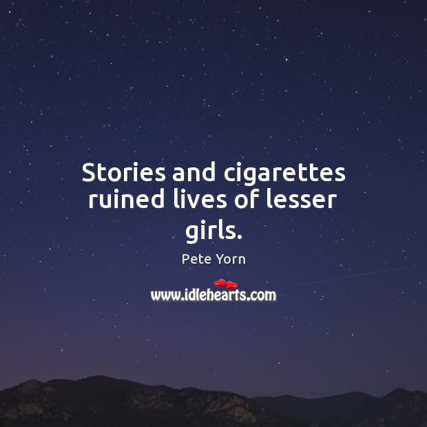 Stories and cigarettes ruined lives of lesser girls. Image