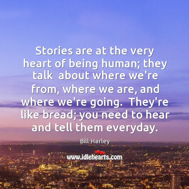 Image, Stories are at the very heart of being human; they talk  about