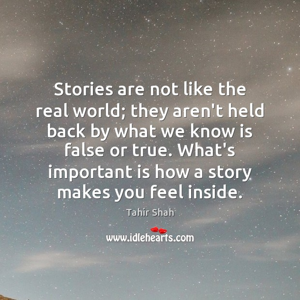 Image, Stories are not like the real world; they aren't held back by