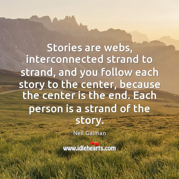Image, Stories are webs, interconnected strand to strand, and you follow each story