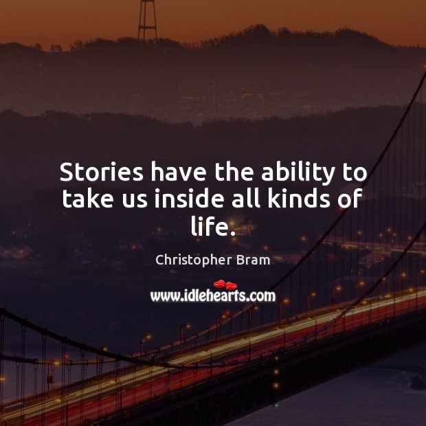 Stories have the ability to take us inside all kinds of life. Image