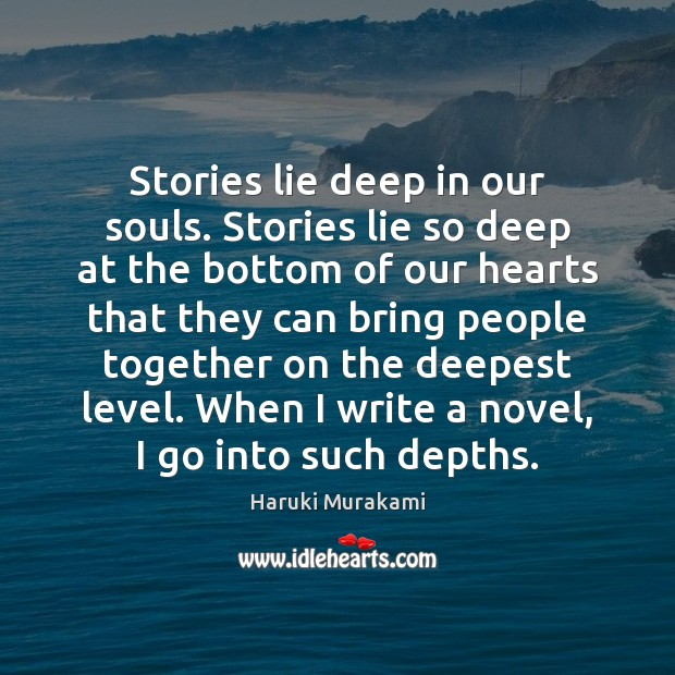 Stories lie deep in our souls. Stories lie so deep at the Image