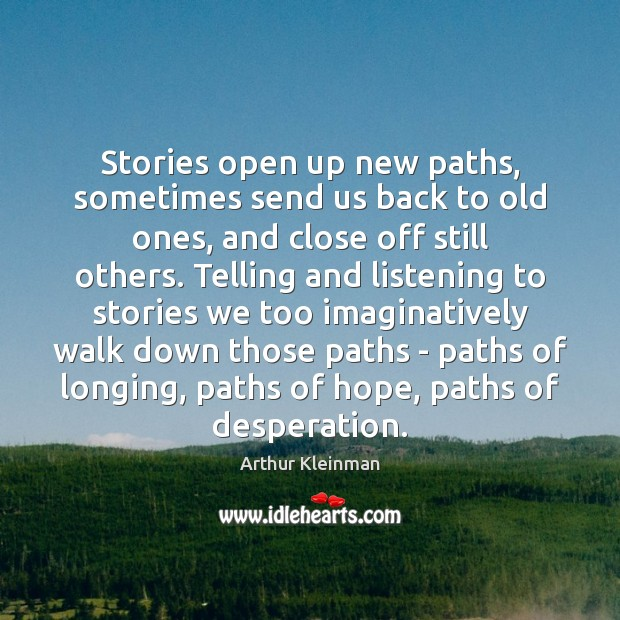 Image, Stories open up new paths, sometimes send us back to old ones,