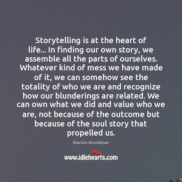 Image, Storytelling is at the heart of life… In finding our own story,