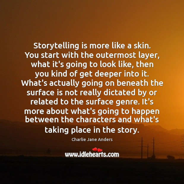 Storytelling is more like a skin. You start with the outermost layer, Image