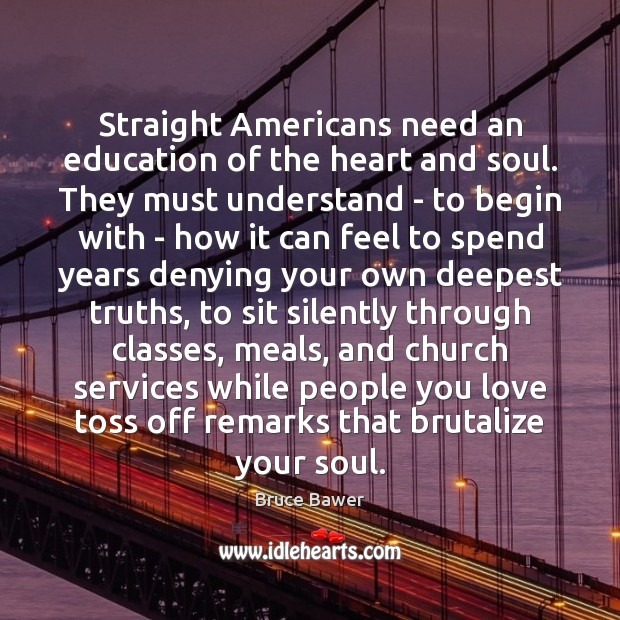 Image, Straight Americans need an education of the heart and soul. They must