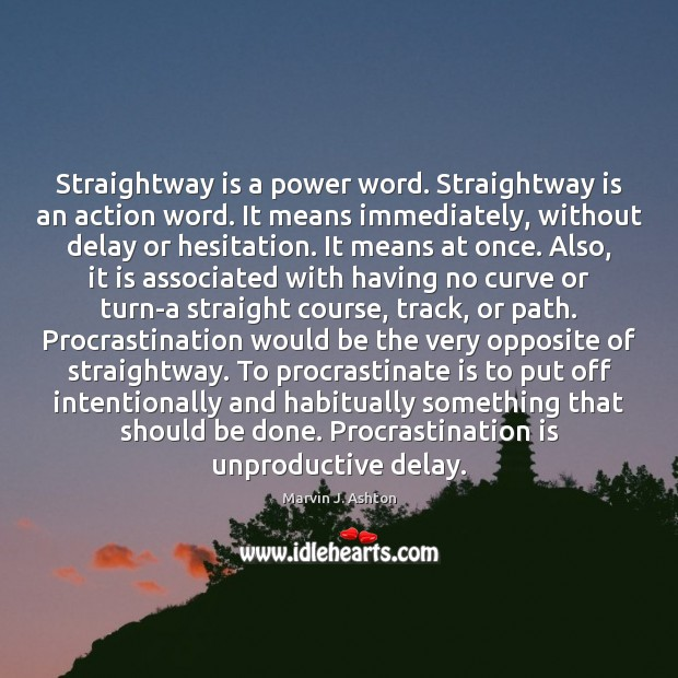 Straightway is a power word. Straightway is an action word. It means Procrastination Quotes Image