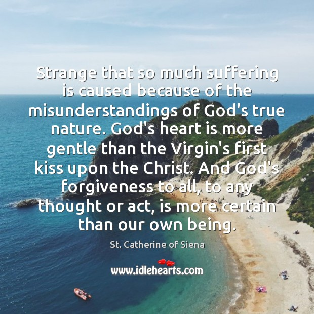 Image, Strange that so much suffering is caused because of the misunderstandings of