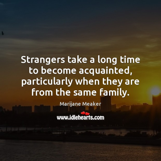 Image, Strangers take a long time to become acquainted, particularly when they are