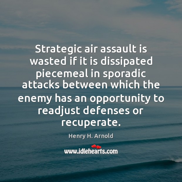 Strategic air assault is wasted if it is dissipated piecemeal in sporadic Image