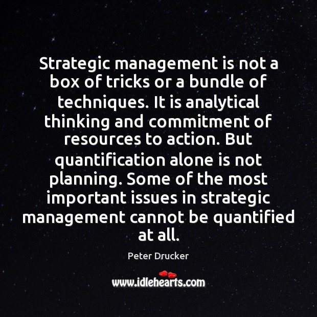 Strategic management is not a box of tricks or a bundle of Management Quotes Image