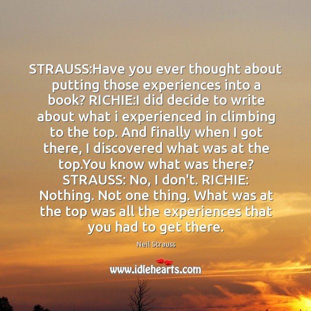 Image, STRAUSS:Have you ever thought about putting those experiences into a book?