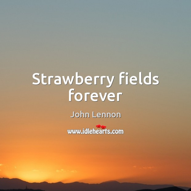 Image, Strawberry fields forever