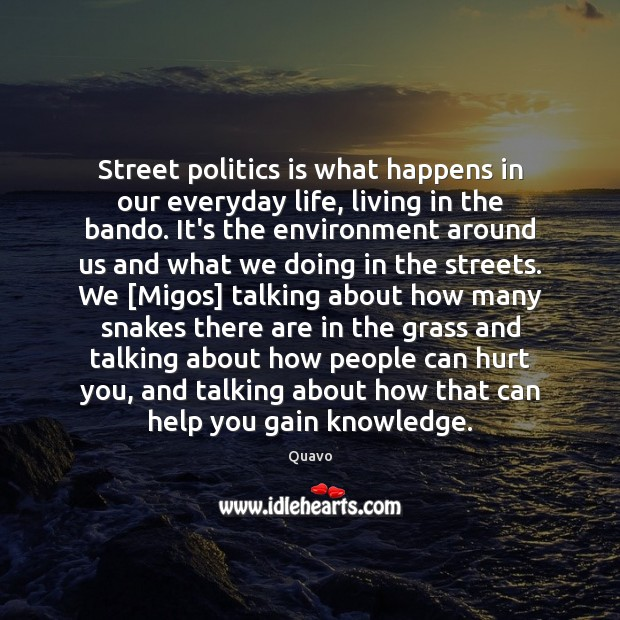 Street politics is what happens in our everyday life, living in the Image
