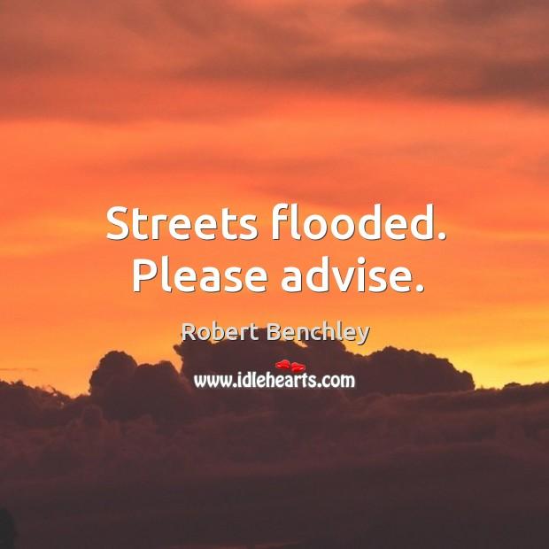 Streets flooded. Please advise. Image