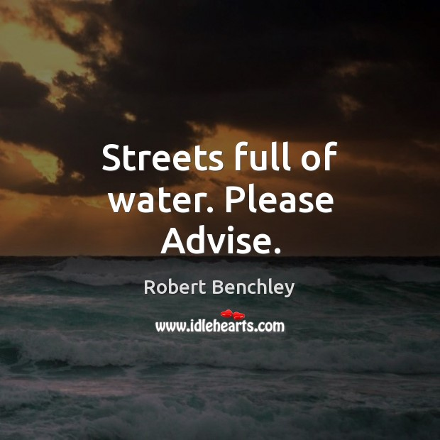 Image, Streets full of water. Please Advise.