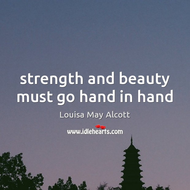 Image, Strength and beauty must go hand in hand