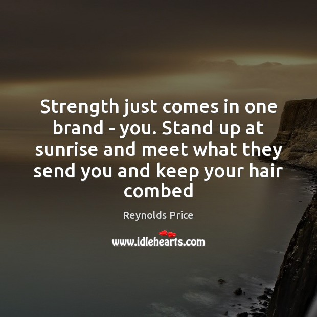 Strength just comes in one brand – you. Stand up at sunrise Image