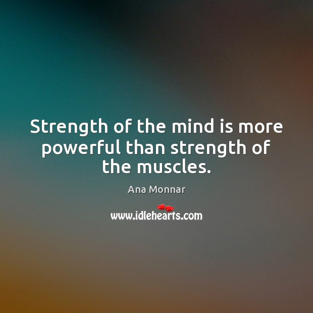 Image, Strength of the mind is more powerful than strength of the muscles.