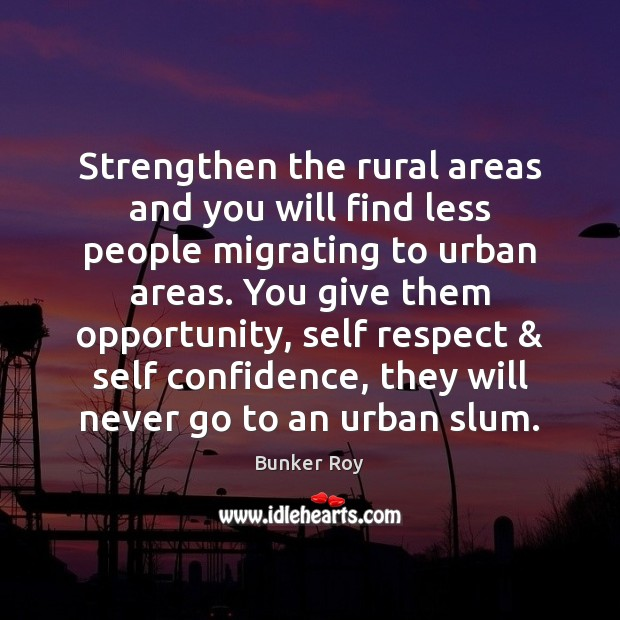 Image, Strengthen the rural areas and you will find less people migrating to