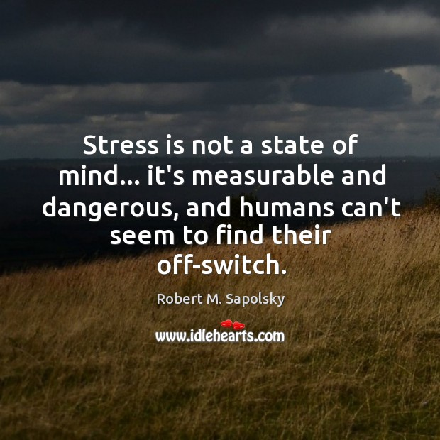 Image, Stress is not a state of mind… it's measurable and dangerous, and
