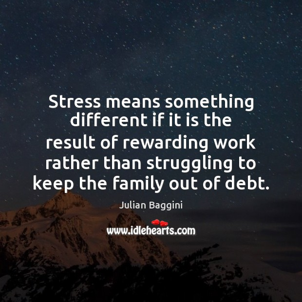 Image, Stress means something different if it is the result of rewarding work