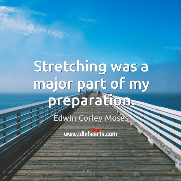 Stretching was a major part of my preparation. Image