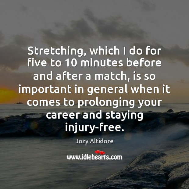 Image, Stretching, which I do for five to 10 minutes before and after a