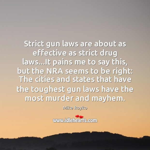 Strict gun laws are about as effective as strict drug laws…It Image