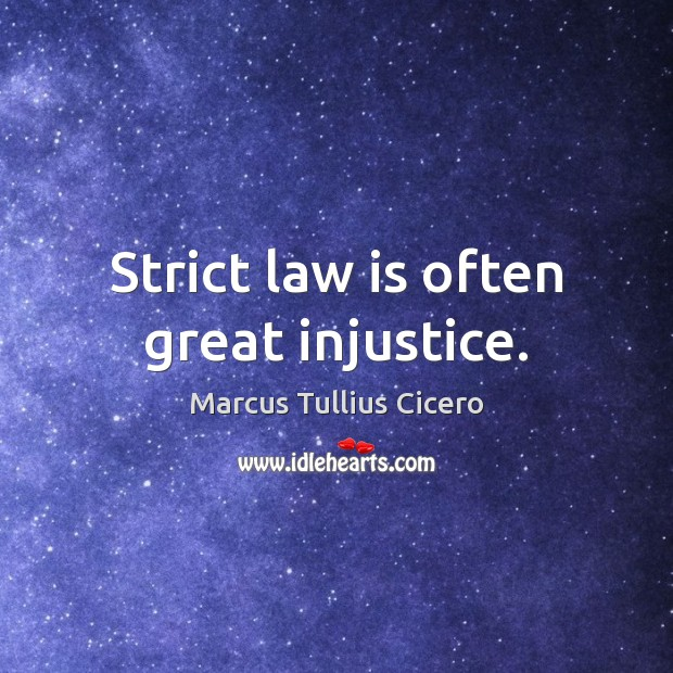 Image, Great, Injustice, Law, Often, Strict, Strict Laws