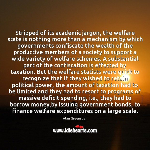 Image, Stripped of its academic jargon, the welfare state is nothing more than