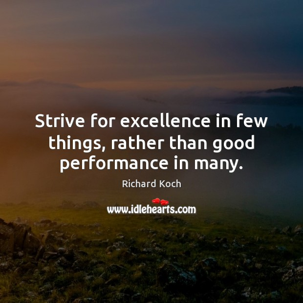 Image, Strive for excellence in few things, rather than good performance in many.