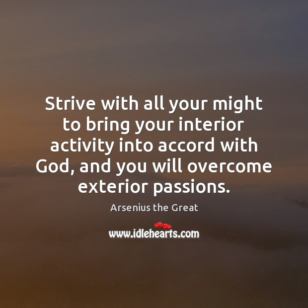 Image, Strive with all your might to bring your interior activity into accord