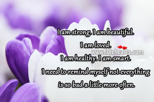 I Am Strong And Beautiful.