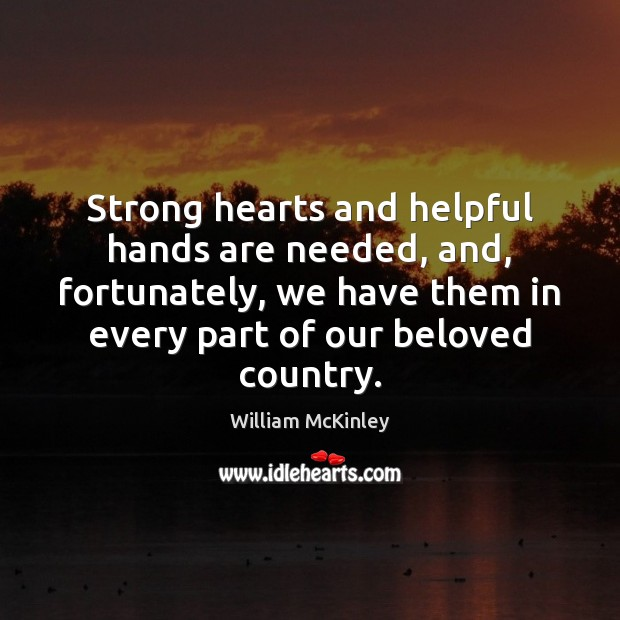 Image, Strong hearts and helpful hands are needed, and, fortunately, we have them