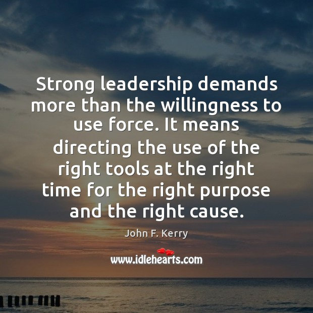 Image, Strong leadership demands more than the willingness to use force. It means