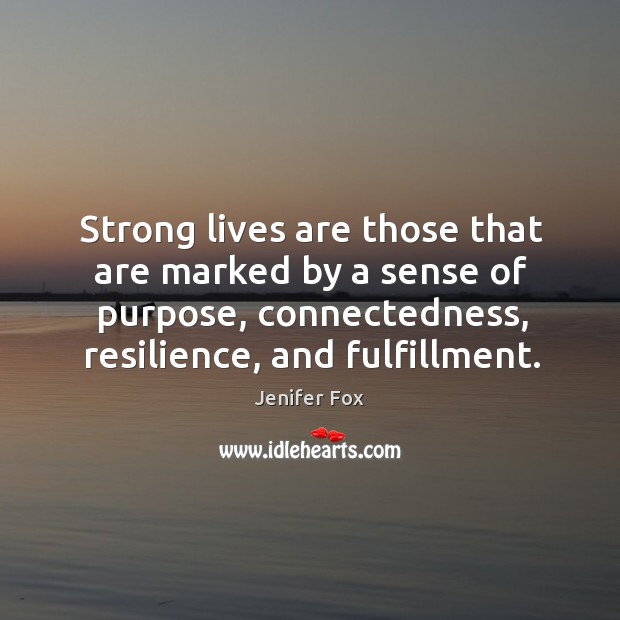 Strong lives are those that are marked by a sense of purpose, Image