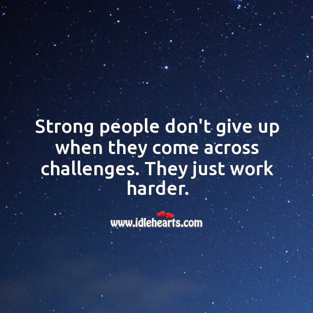 Image, Strong people don't give up when they come across challenges.